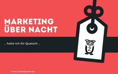 """Marketing-Formeln """"a la sechsstellig erfolgreich über Nacht"""" halte ich für Quatsch!"""